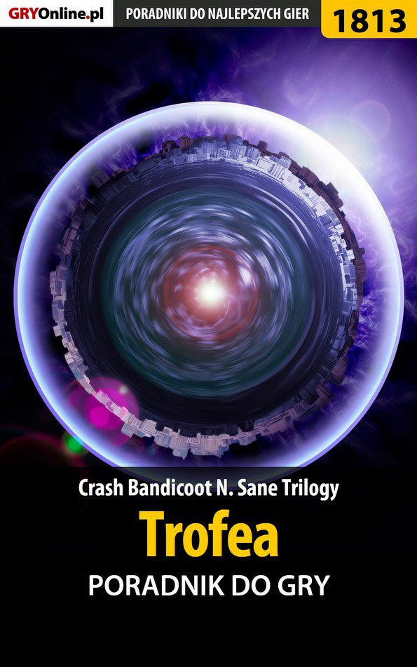 Crash Bandicoot N. Sane Trilogy - Trofea - poradnik do gry - Ebook (Książka PDF) do pobrania w formacie PDF