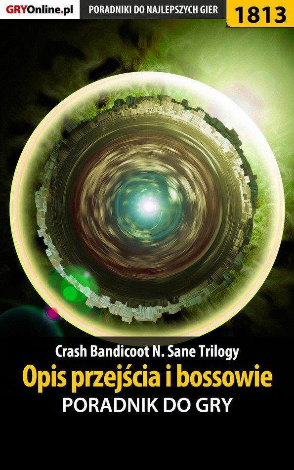 Crash Bandicoot N. Sane Trilogy - Opis przejścia i bossowie -  poradnik do gry - Ebook (Książka PDF) do pobrania w formacie PDF