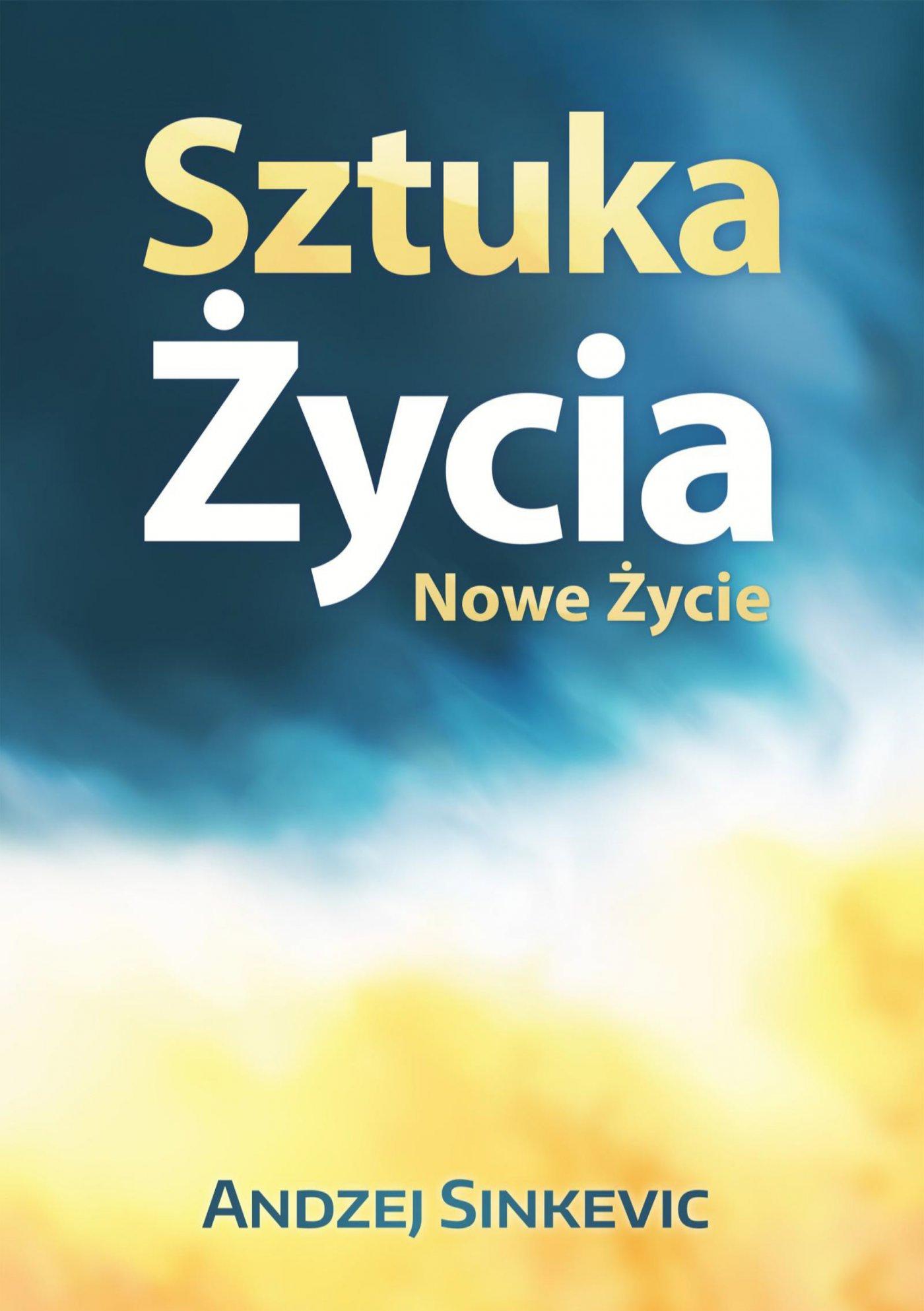 Sztuka Życia, Nowe Życie - Ebook (Książka na Kindle) do pobrania w formacie MOBI