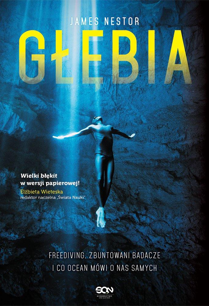 Głębia. Freediving, zbuntowani badacze i co ocean mówi o nas samych - Ebook (Książka na Kindle) do pobrania w formacie MOBI