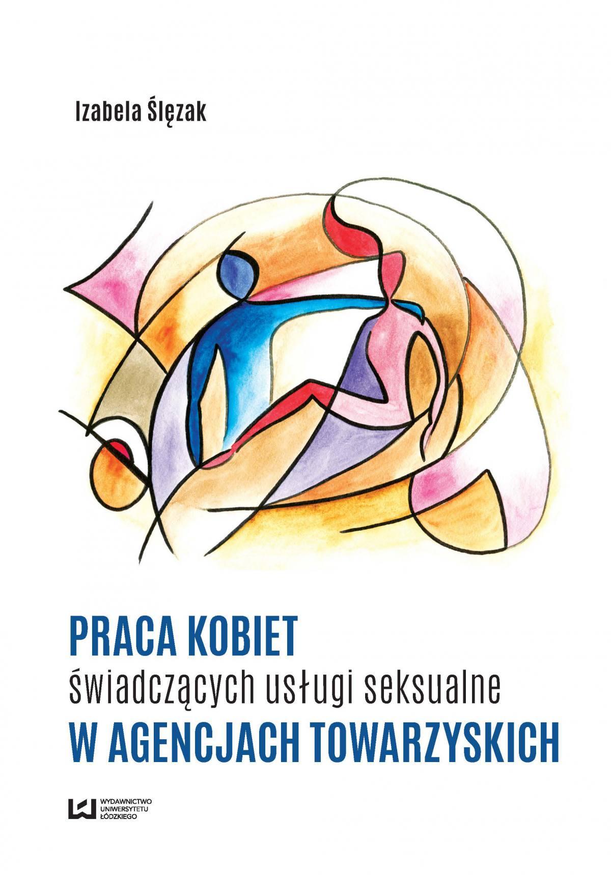 Praca kobiet świadczących usługi seksualne w agencjach towarzyskich - Ebook (Książka EPUB) do pobrania w formacie EPUB