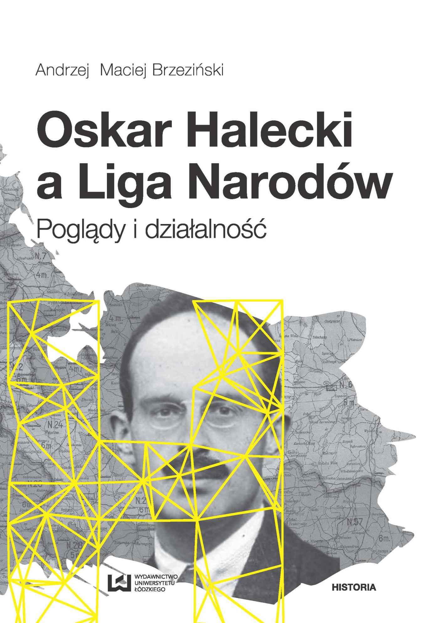 Oskar Halecki a Liga Narodów. Poglądy i działalność - Ebook (Książka na Kindle) do pobrania w formacie MOBI