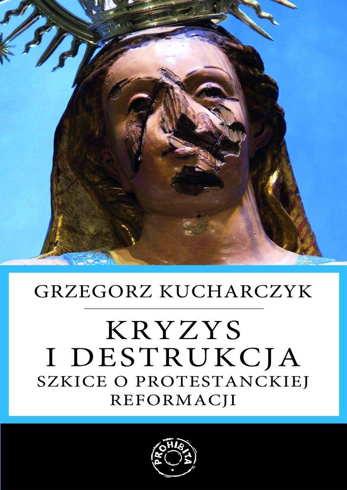 Kryzys i destrukcja. Szkice o protestanckiej reformacji - Ebook (Książka EPUB) do pobrania w formacie EPUB