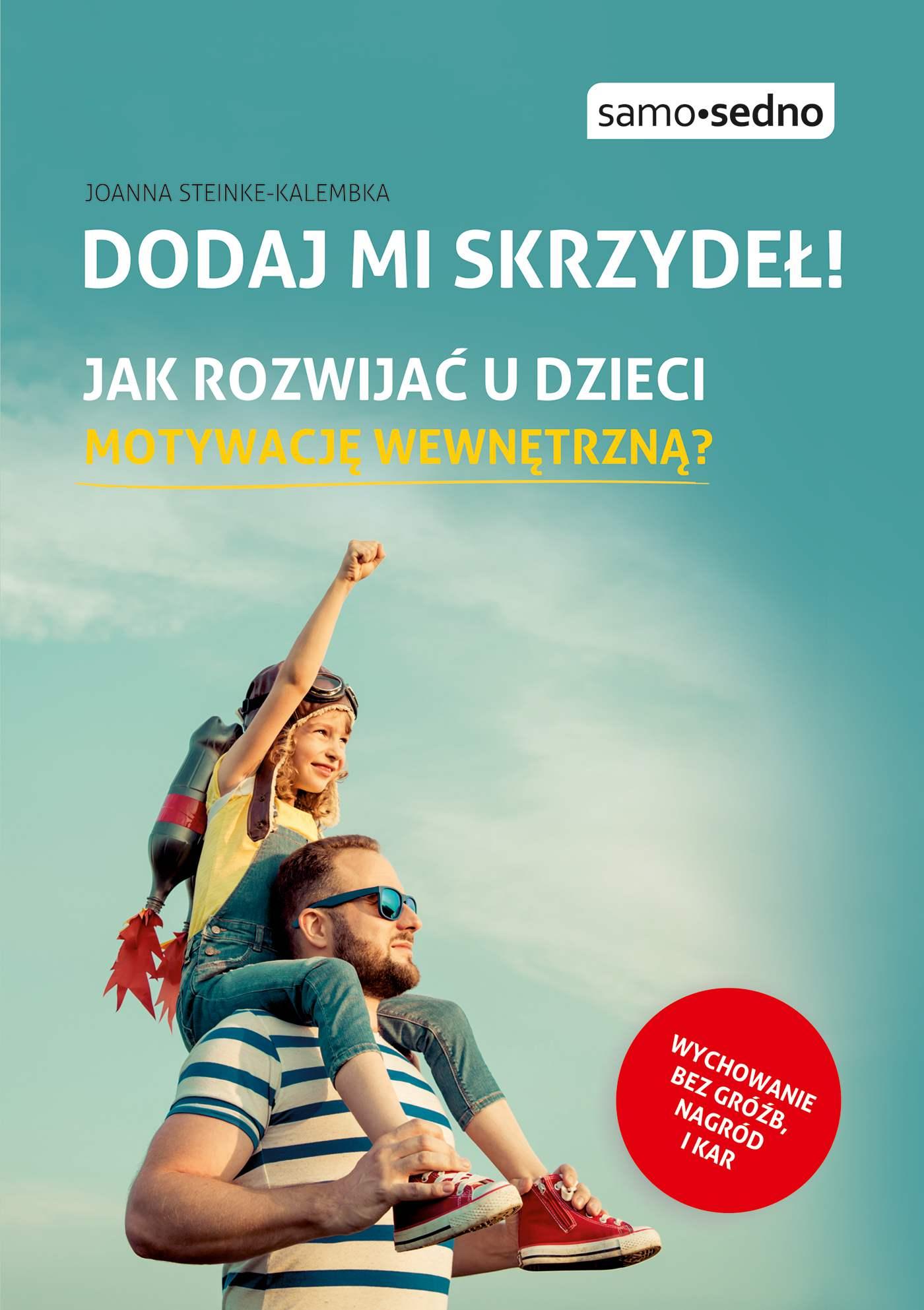 Dodaj mi skrzydeł! Jak rozwijać u dzieci motywację wewnętrzną? - Ebook (Książka na Kindle) do pobrania w formacie MOBI