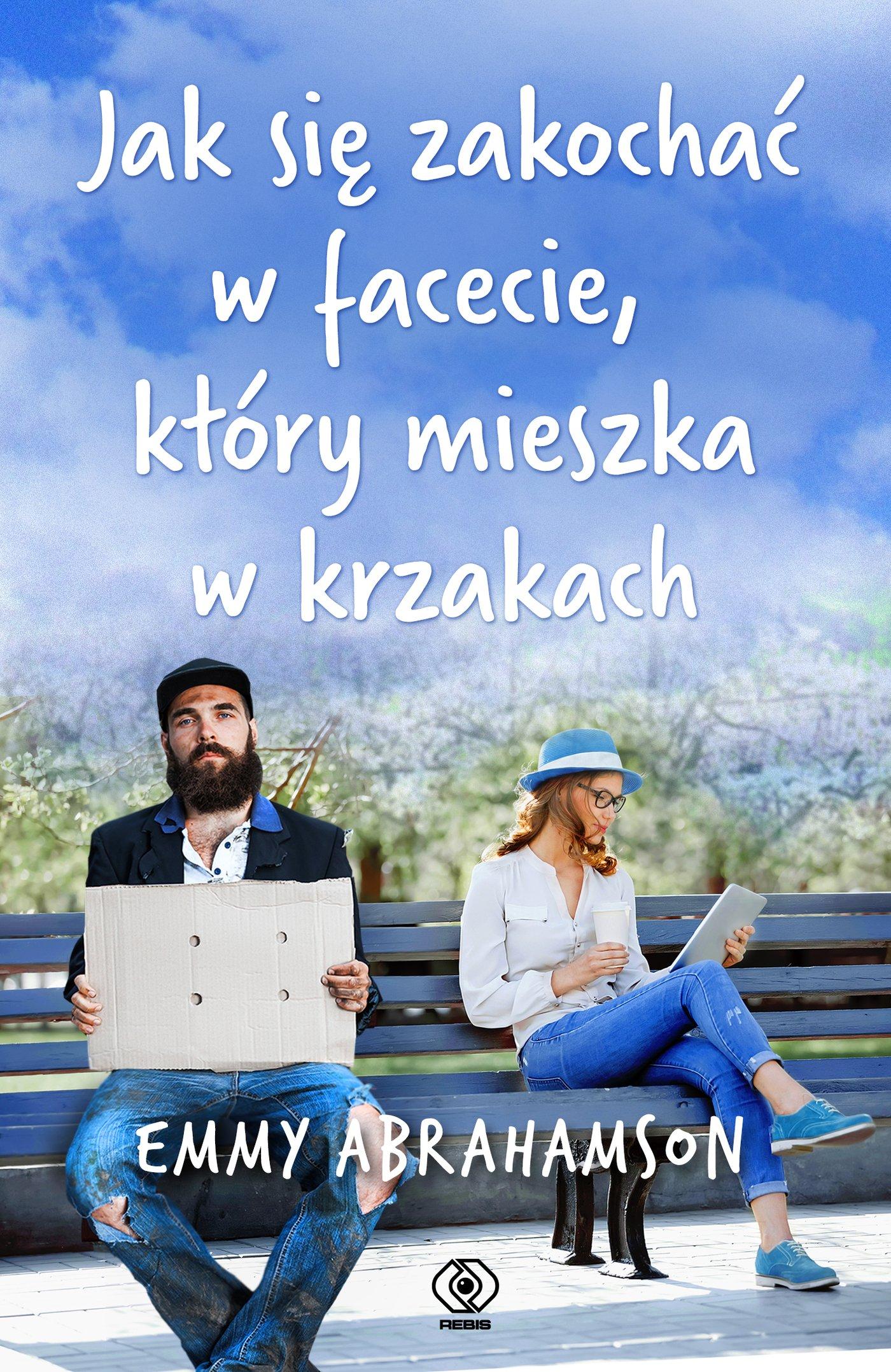 Jak się zakochać w facecie, który mieszka w krzakach - Ebook (Książka na Kindle) do pobrania w formacie MOBI