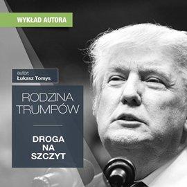 Rodzina Trumpów. Droga na szczyt - Audiobook (Książka audio MP3) do pobrania w całości w archiwum ZIP