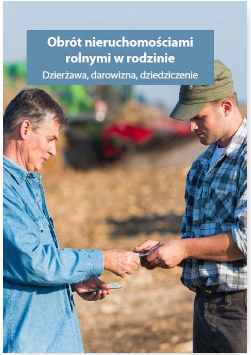 Obrót nieruchomościami rolnymi oraz gospodarstwem rolnym w rodzinie. Dzierżawa, darowizna, dziedziczenie - Ebook (Książka PDF) do pobrania w formacie PDF