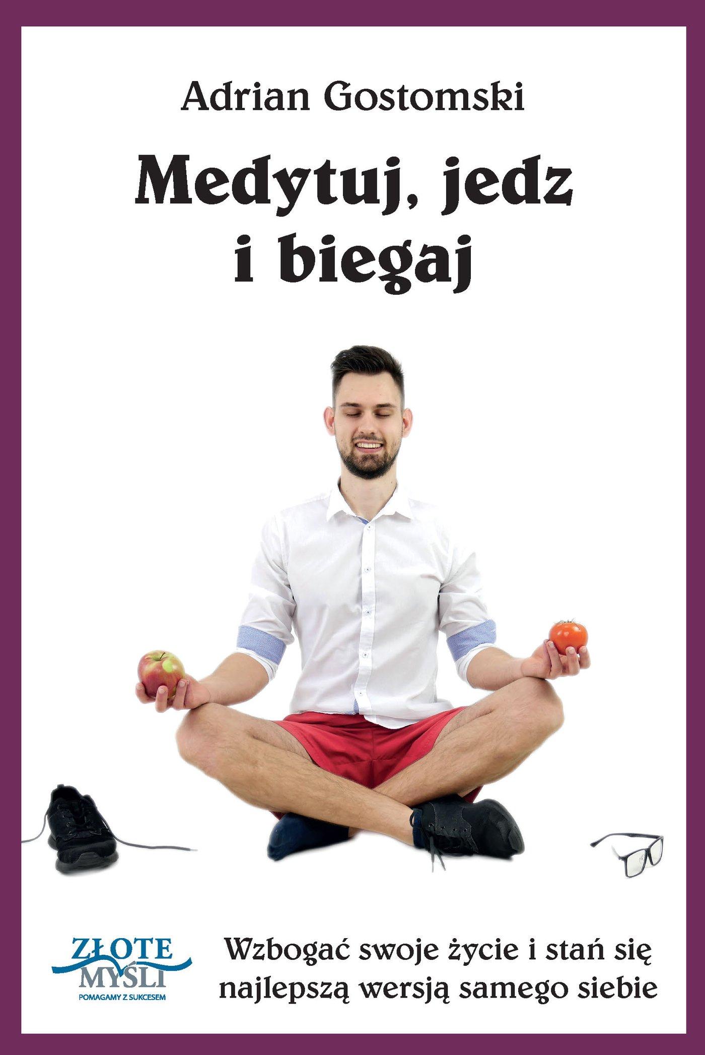 Medytuj, jedz i biegaj - Ebook (Książka PDF) do pobrania w formacie PDF