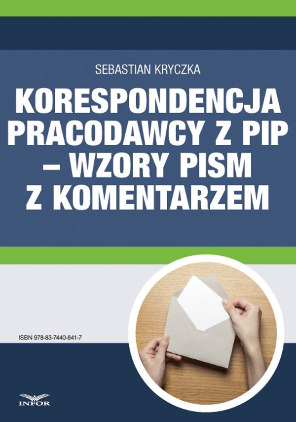 Korespondencja pracodawcy z PIP – wzory pism z komentarzem - Ebook (Książka PDF) do pobrania w formacie PDF