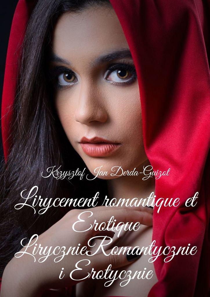 Lirycznie Romantycznie Erotycznie - Ebook (Książka na Kindle) do pobrania w formacie MOBI