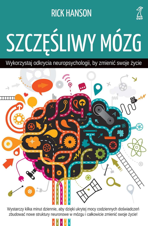 Szczęśliwy mózg. Wykorzystaj odkrycia neuropsychologii, by zmienić swoje życie - Ebook (Książka na Kindle) do pobrania w formacie MOBI