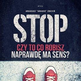 Stop! Czy to co robisz naprawdę ma sens? - Audiobook (Książka audio MP3) do pobrania w całości w archiwum ZIP