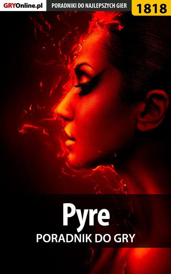 Pyre - poradnik do gry - Ebook (Książka PDF) do pobrania w formacie PDF