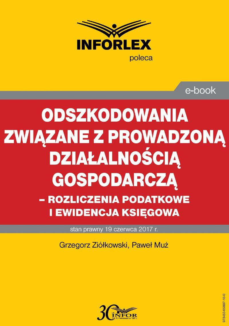 Odszkodowania związane z prowadzoną działalnością gospodarczą -rozliczenia podatkowe i ewidencja księgowa - Ebook (Książka PDF) do pobrania w formacie PDF