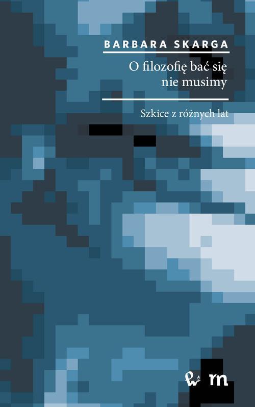O filozofię bać się nie musimy - Ebook (Książka na Kindle) do pobrania w formacie MOBI