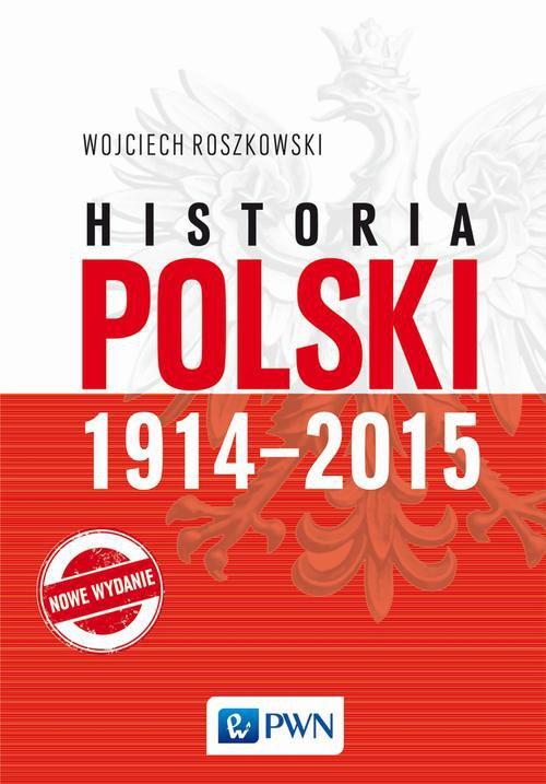 Historia Polski 1914-2015 - Ebook (Książka na Kindle) do pobrania w formacie MOBI