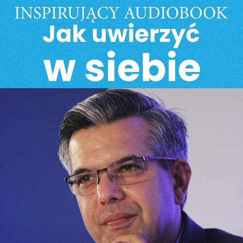 Jak uwierzyć w siebie - Audiobook (Książka audio MP3) do pobrania w całości w archiwum ZIP