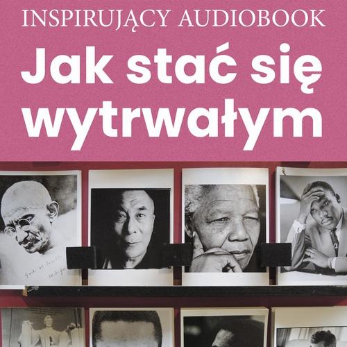 Jak stać się wytrwałym - Audiobook (Książka audio MP3) do pobrania w całości w archiwum ZIP