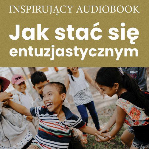 Jak stać się entuzjastycznym - Audiobook (Książka audio MP3) do pobrania w całości w archiwum ZIP