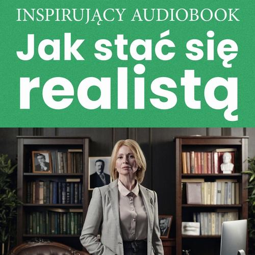 Jak stać się realistą - Audiobook (Książka audio MP3) do pobrania w całości w archiwum ZIP