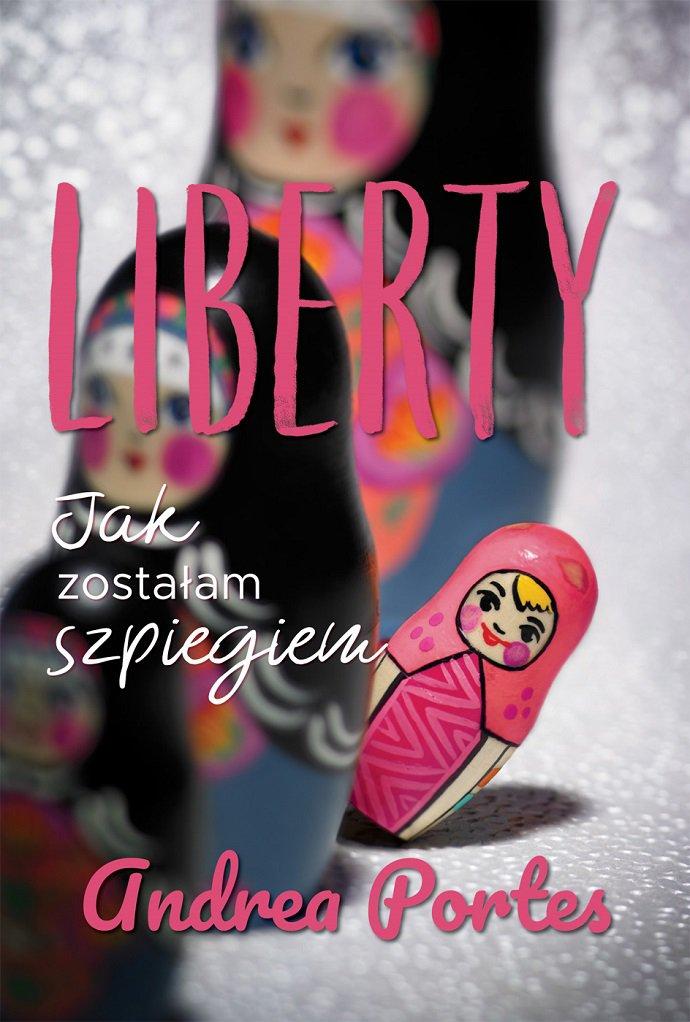 Liberty. Jak zostałam szpiegiem - Ebook (Książka na Kindle) do pobrania w formacie MOBI