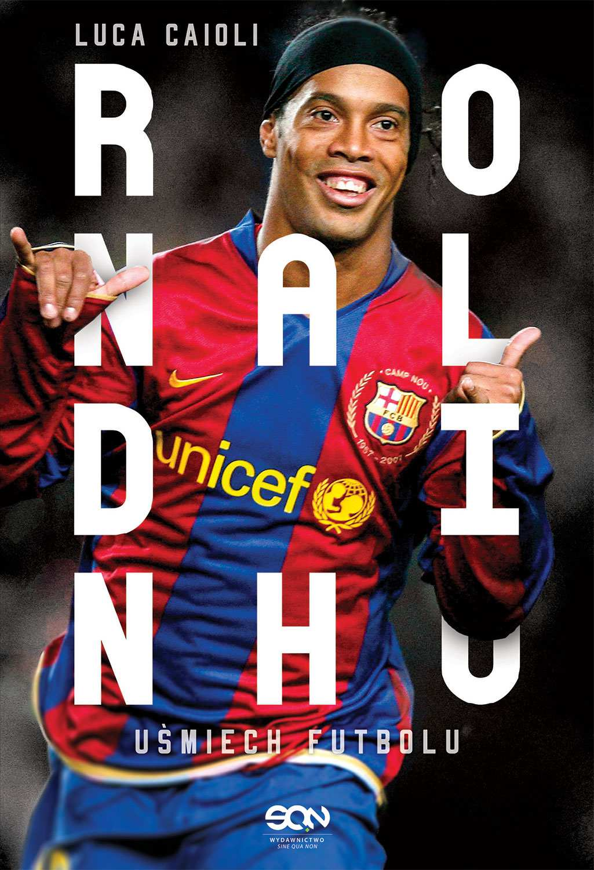 Ronaldinho. Uśmiech futbolu - Ebook (Książka EPUB) do pobrania w formacie EPUB