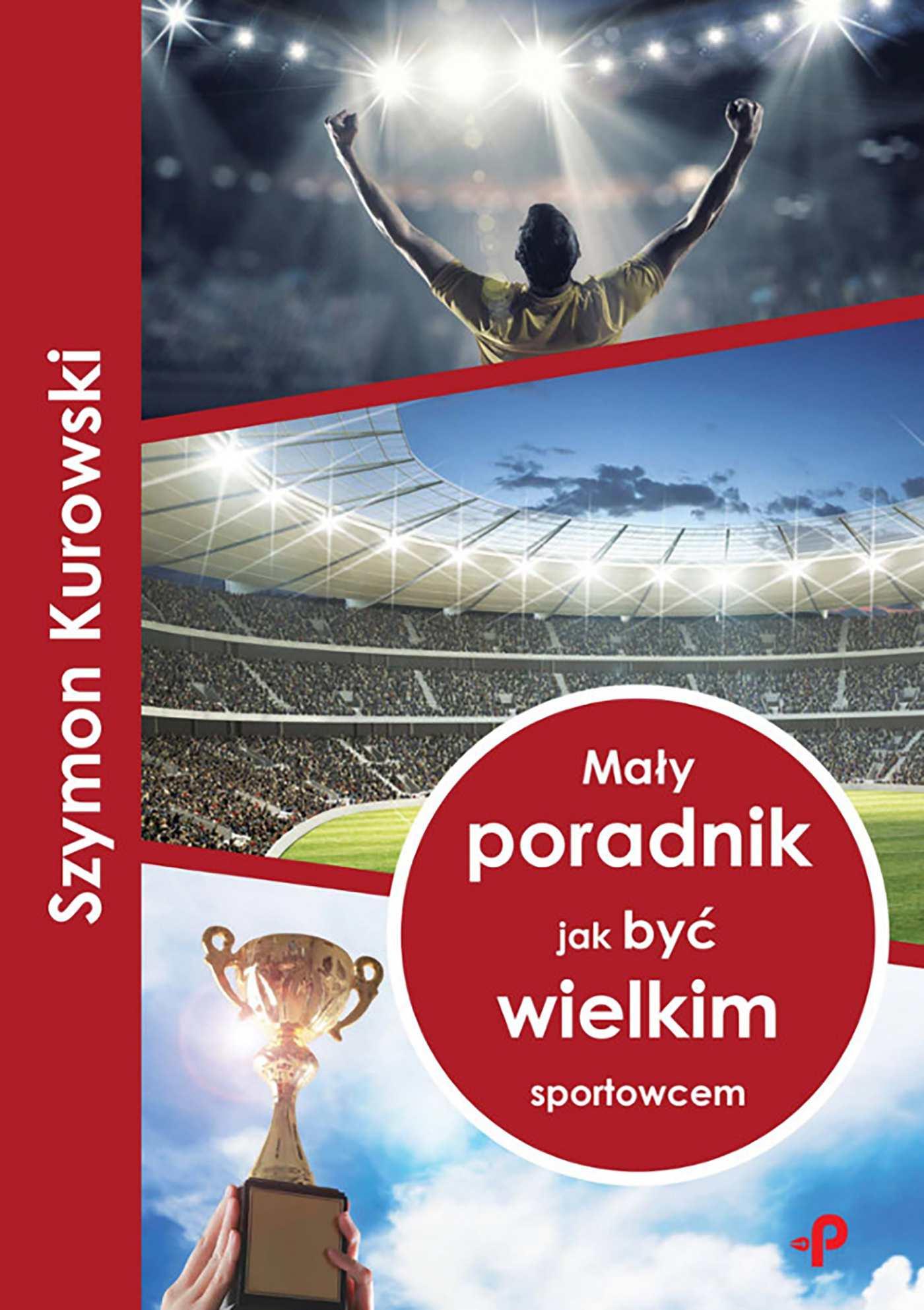Mały poradnik jak być wielkim sportowcem - Ebook (Książka PDF) do pobrania w formacie PDF