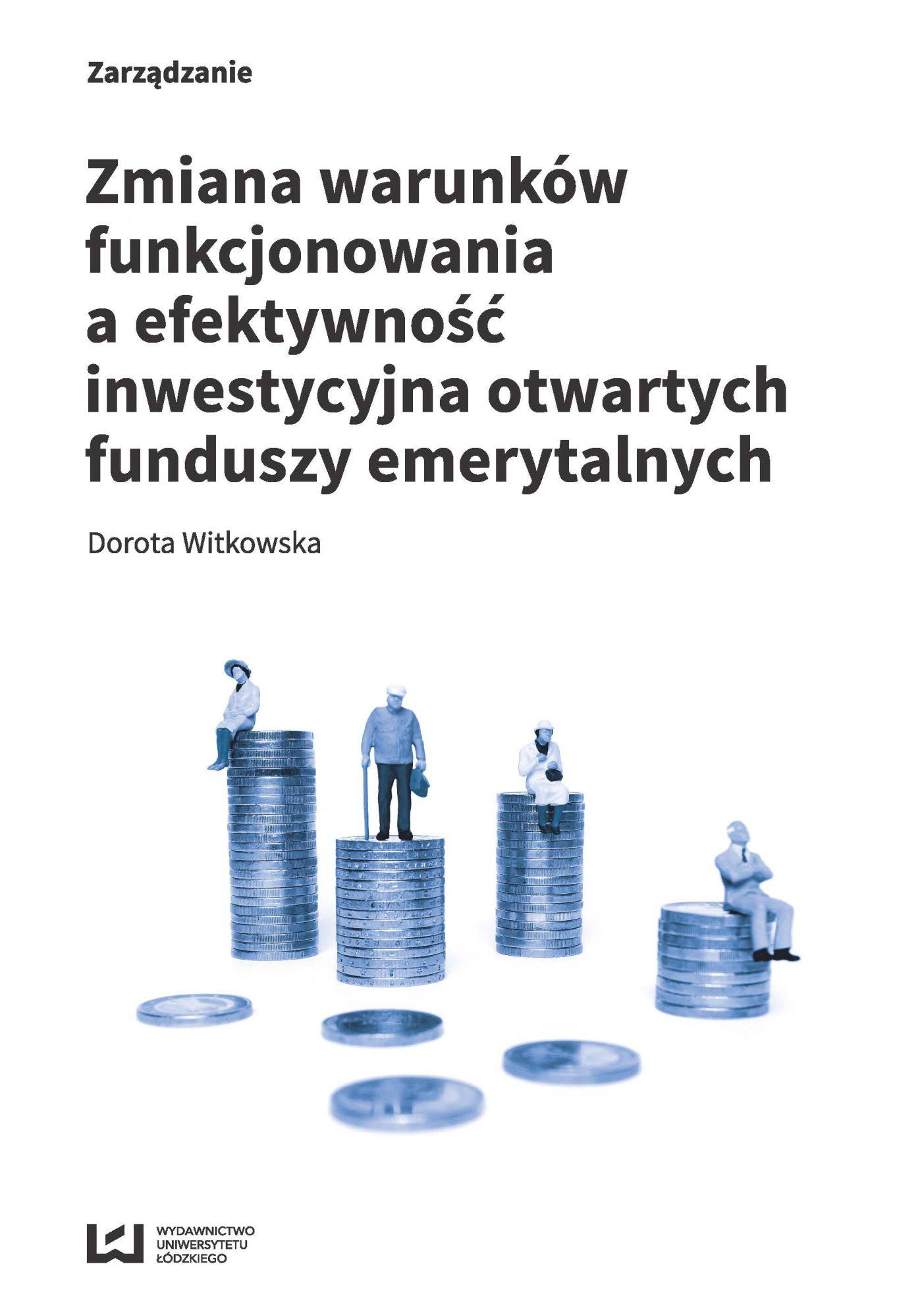 Zmiana warunków funkcjonowania a efektywność inwestycyjna otwartych funduszy emerytalnych - Ebook (Książka PDF) do pobrania w formacie PDF