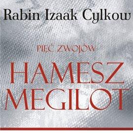 Hamesz Megilot (Pięć Zwojów) Rabina Cylkowa - Audiobook (Książka audio MP3) do pobrania w całości w archiwum ZIP