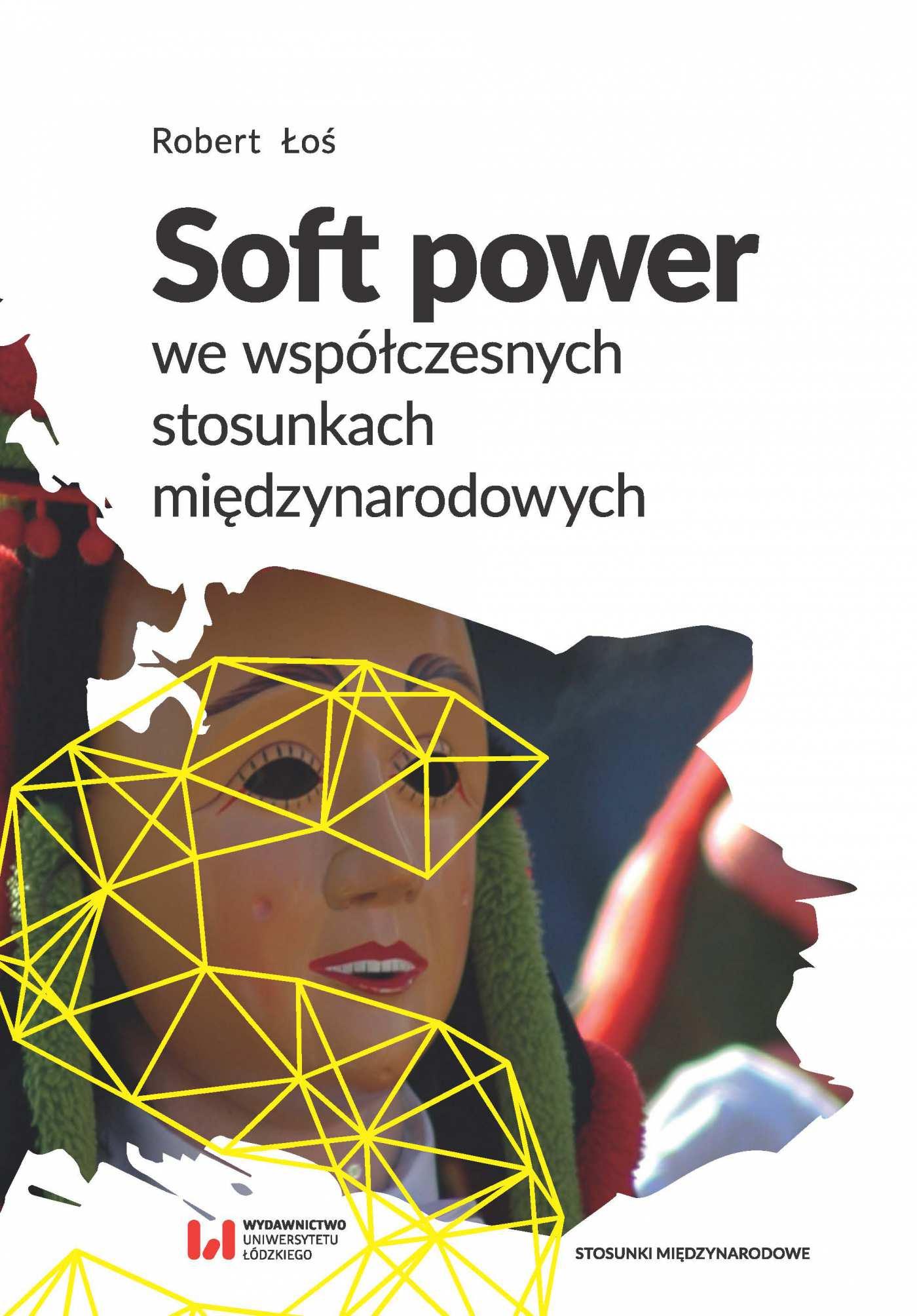 Soft power we współczesnych stosunkach międzynarodowych - Ebook (Książka na Kindle) do pobrania w formacie MOBI