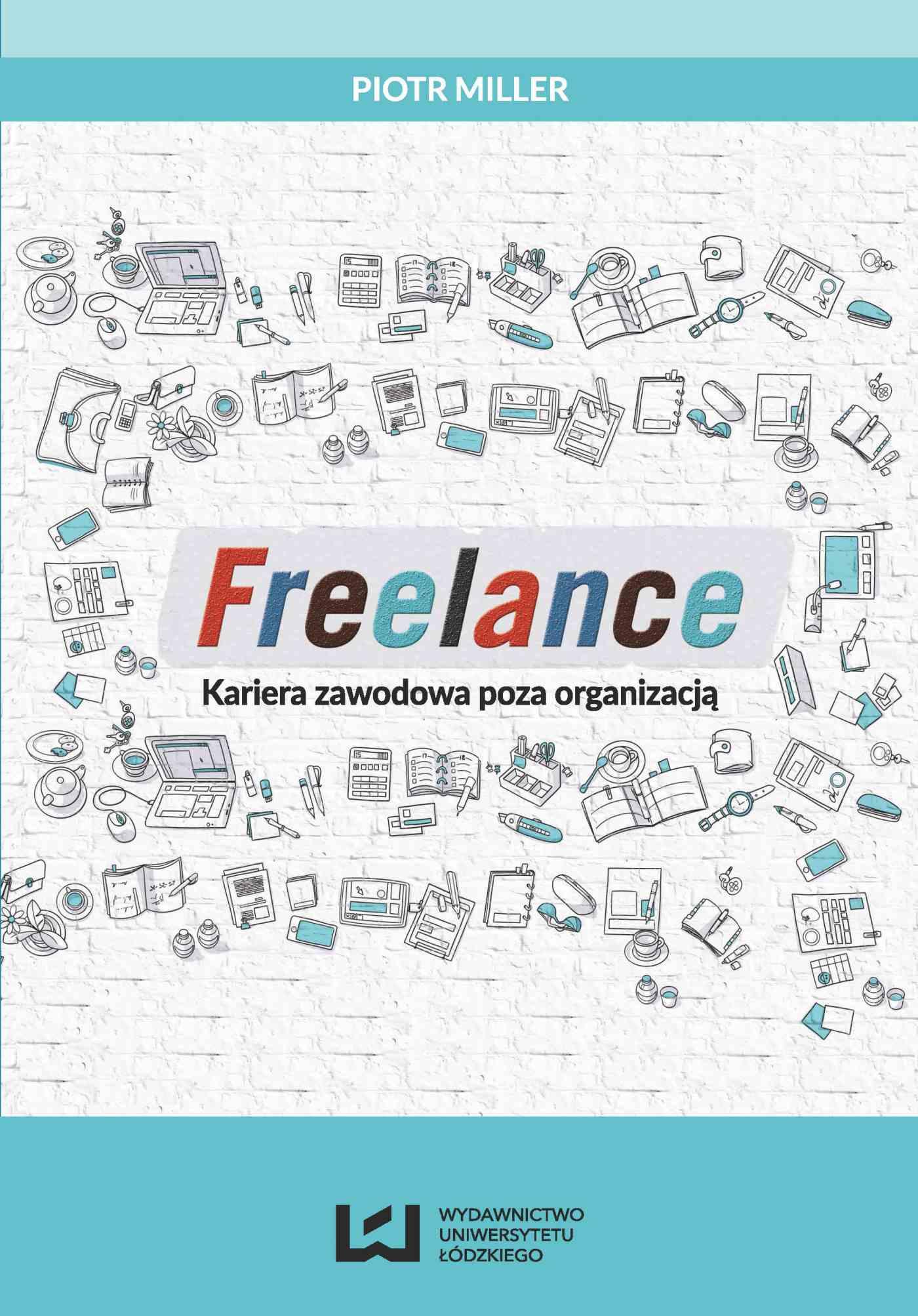 Freelance. Kariera zawodowa poza organizacją - Ebook (Książka na Kindle) do pobrania w formacie MOBI