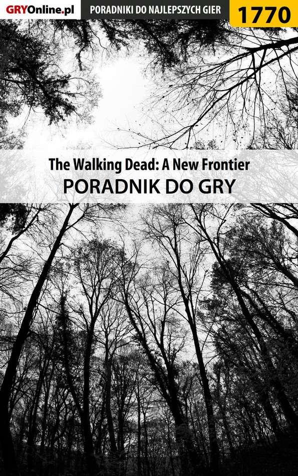 The Walking Dead: The Telltale Series - A New Frontier - poradnik do gry - Ebook (Książka PDF) do pobrania w formacie PDF