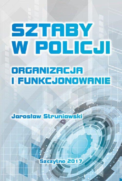 Sztaby w Policji. Organizacja i funkcjonowanie - Ebook (Książka PDF) do pobrania w formacie PDF