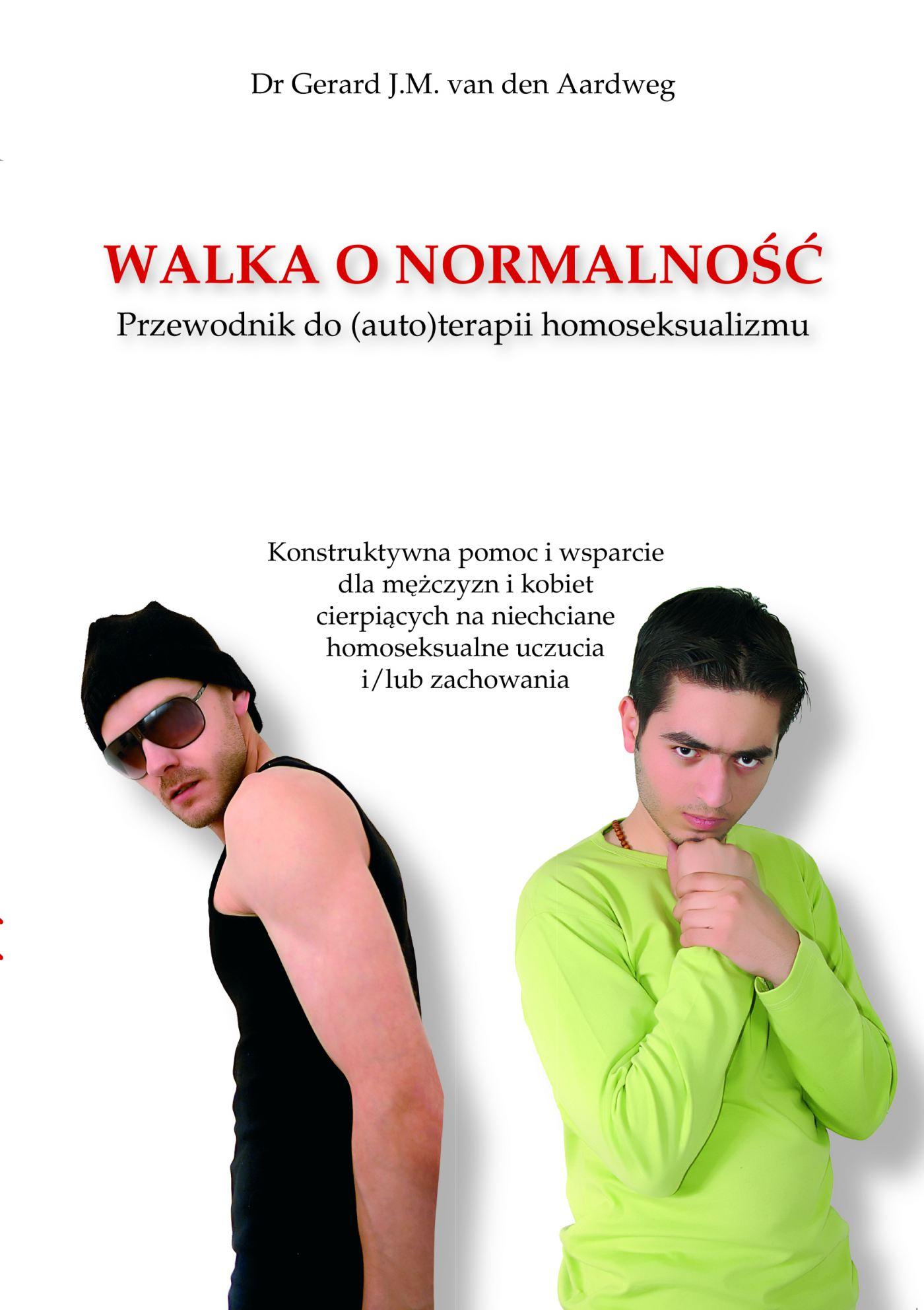 Walka o normalność Przewodnik do autoterapii homoseksualizmu - Ebook (Książka PDF) do pobrania w formacie PDF