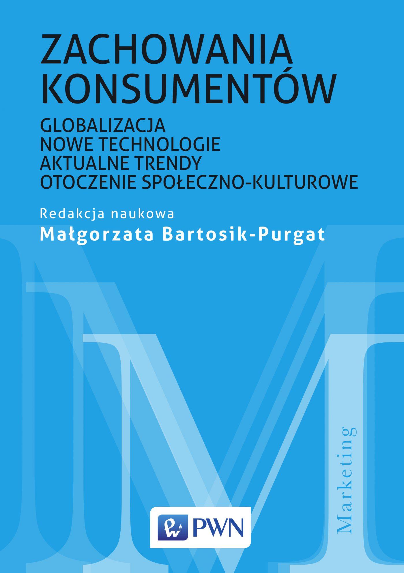 Zachowania konsumentów. Globalizacja, nowe technologie, aktualne trendy, otoczenie społeczno-kulturowe - Ebook (Książka EPUB) do pobrania w formacie EPUB