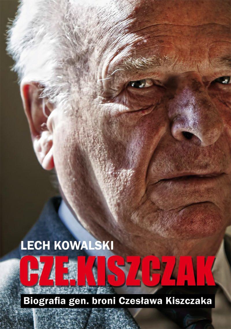 Czekiszczak. Biografia gen. broni Czesława Kiszczaka - Ebook (Książka na Kindle) do pobrania w formacie MOBI