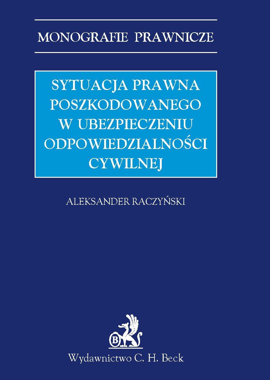 Sytuacja prawna poszkodowanego w ubezpieczeniu odpowiedzialności cywilnej - Ebook (Książka PDF) do pobrania w formacie PDF
