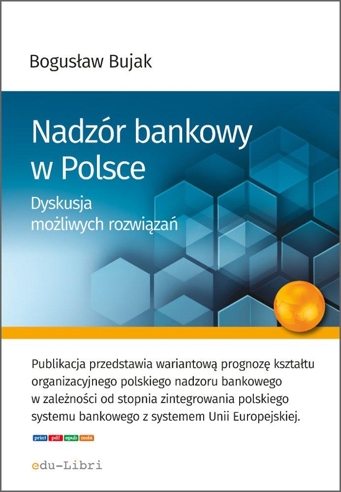 Nadzór bankowy w Polsce. Dyskusja możliwych rozwiązań - Ebook (Książka EPUB) do pobrania w formacie EPUB