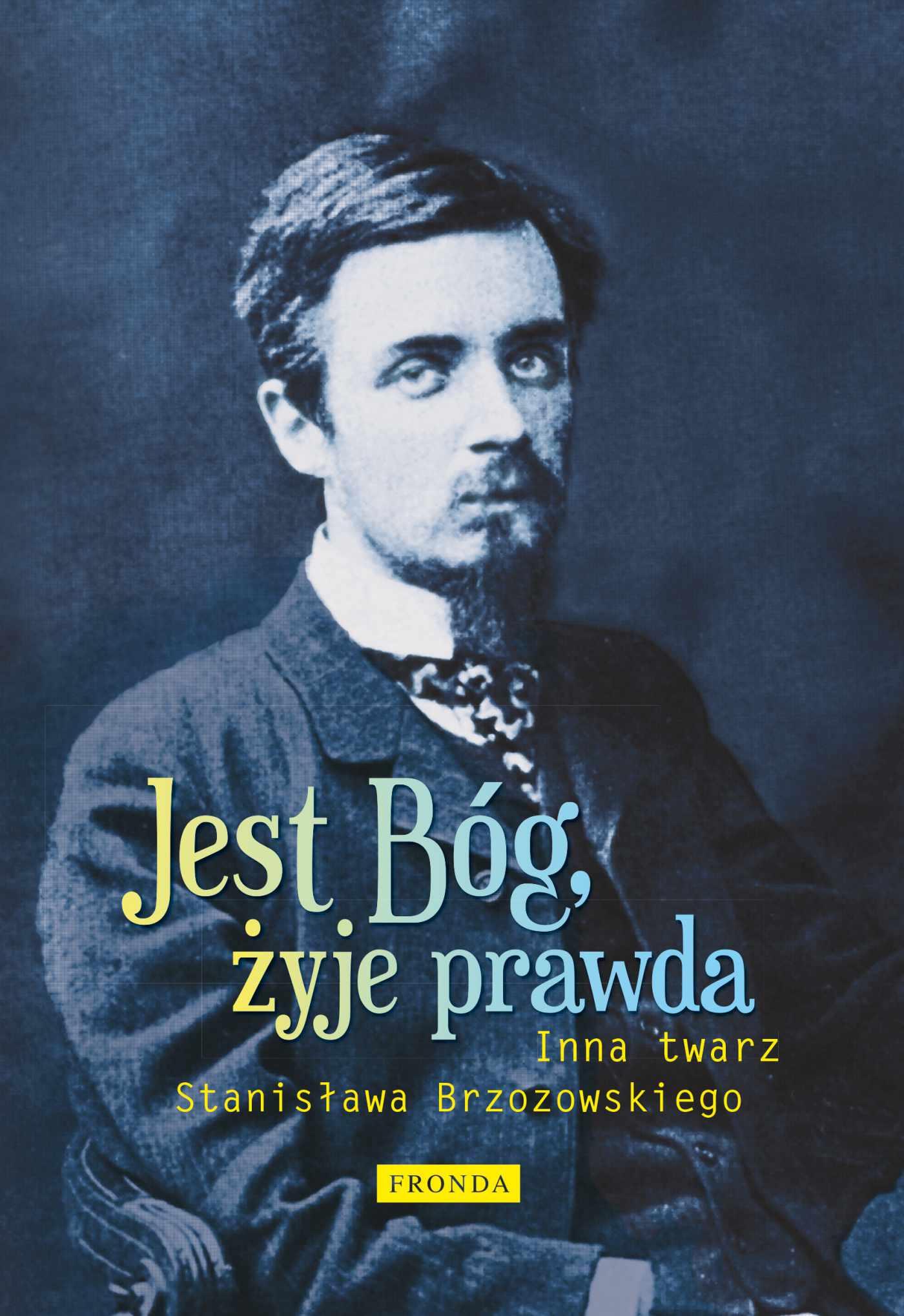 Jest Bóg, żyje prawda Inna twarz Stanisława Brzozowskiego - Ebook (Książka PDF) do pobrania w formacie PDF