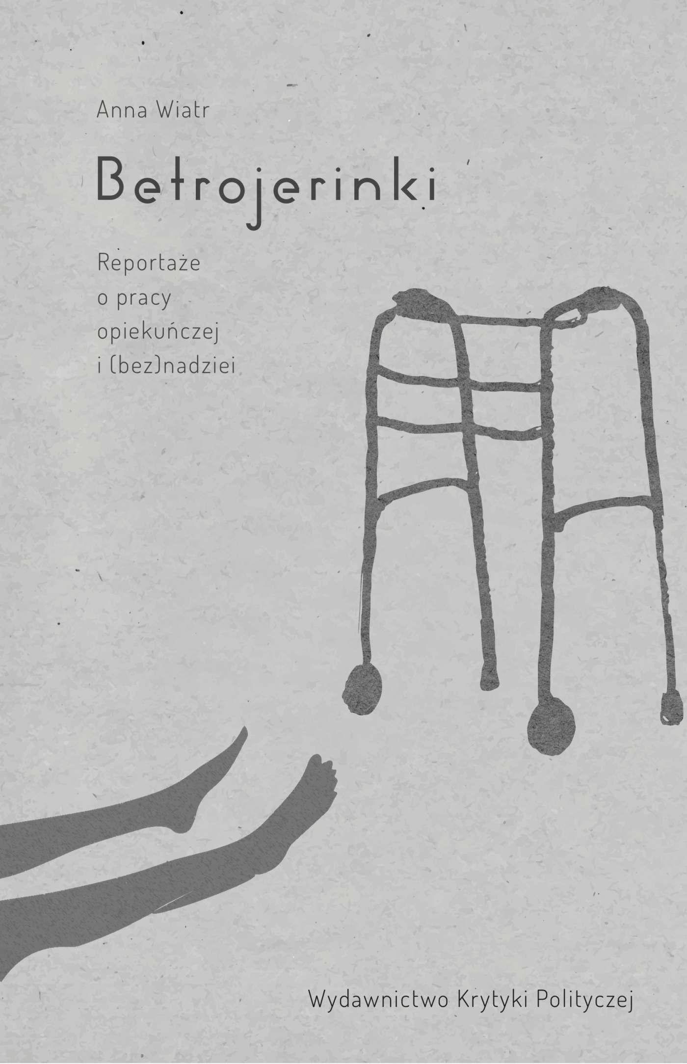 Betrojerinki. Reportaże o pracy opiekuńczej i (bez)nadziei - Ebook (Książka EPUB) do pobrania w formacie EPUB