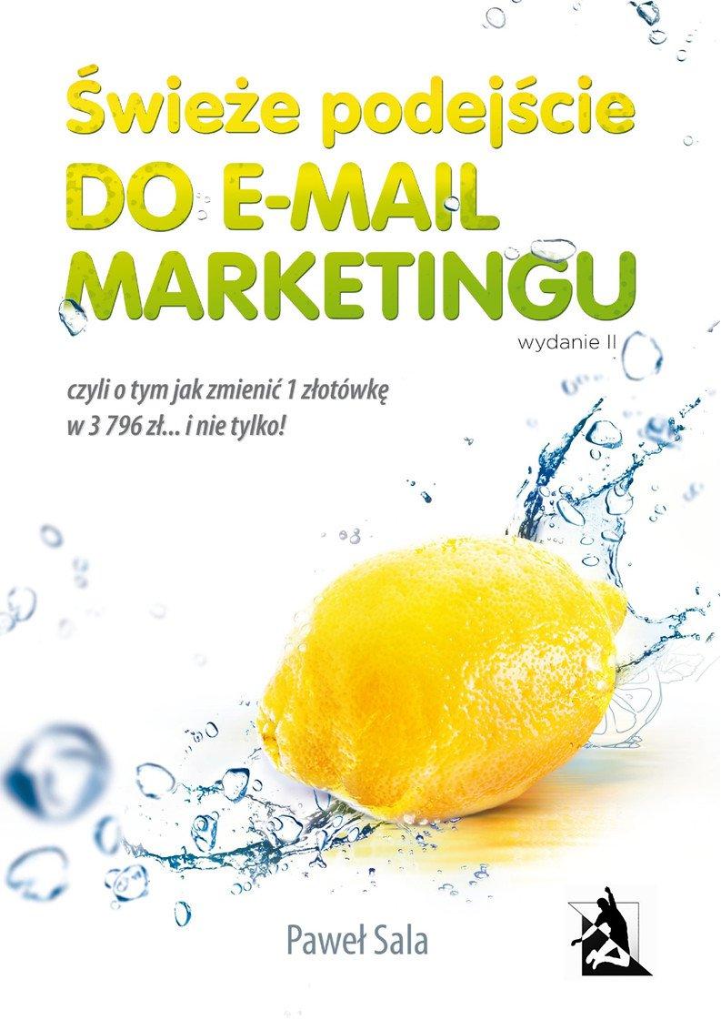 Świeże podejście do e-mail marketingu. Wydanie II - Ebook (Książka EPUB) do pobrania w formacie EPUB