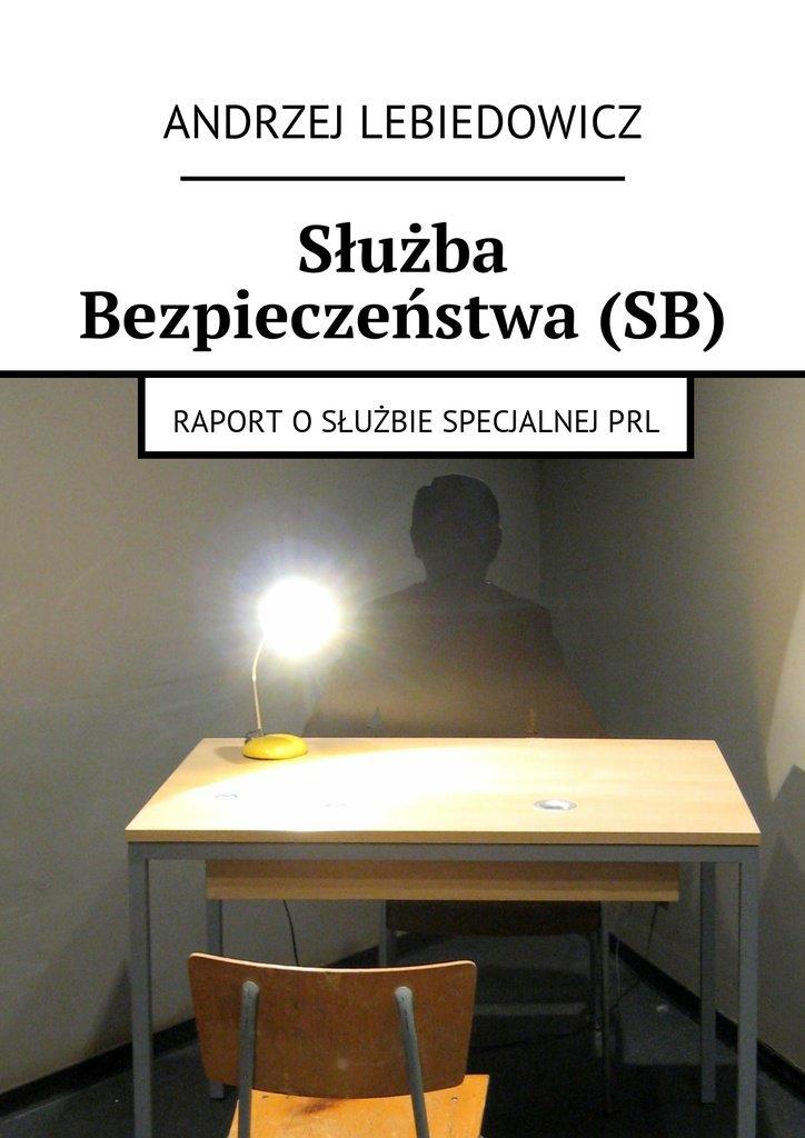 Służba Bezpieczeństwa(SB) - Ebook (Książka EPUB) do pobrania w formacie EPUB