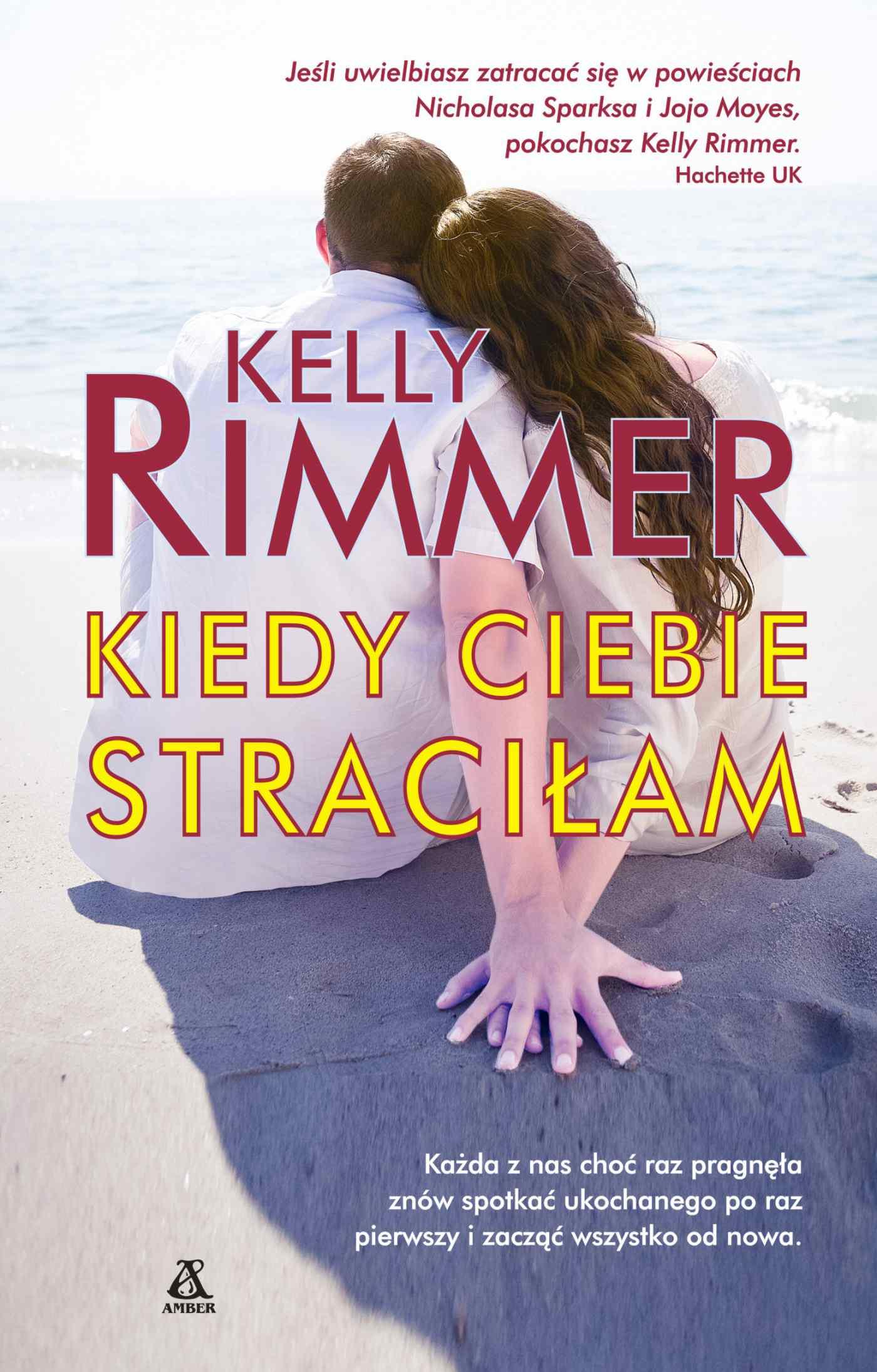 Kiedy ciebie straciłam - Kelly Rimmer