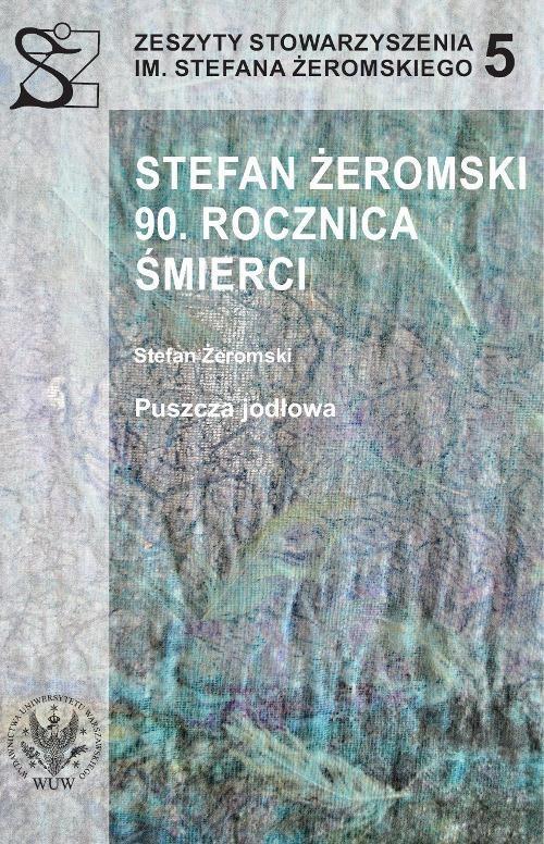 Stefan Żeromski. 90 rocznica śmierci - Ebook (Książka PDF) do pobrania w formacie PDF