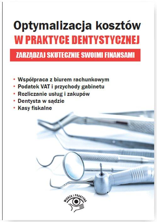 Optymalizacja kosztów w praktyce dentystycznej. Zarządzaj skutecznie swoimi finansami - Ebook (Książka PDF) do pobrania w formacie PDF