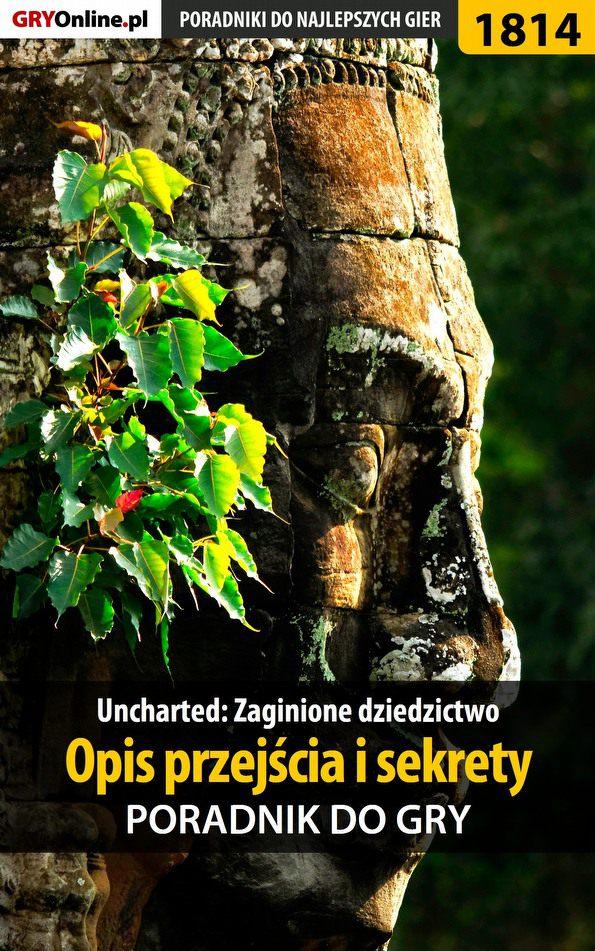 Uncharted: Zaginione Dziedzictwo - Opis przejścia i sekrety -poradnik do gry - Ebook (Książka PDF) do pobrania w formacie PDF