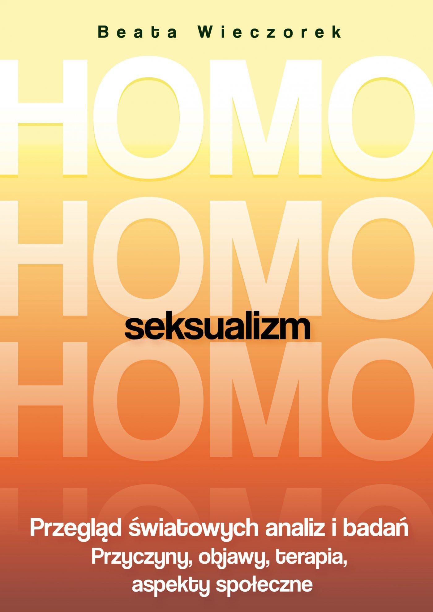 Homoseksualizm. Przegląd światowych analiz i badań - Ebook (Książka PDF) do pobrania w formacie PDF