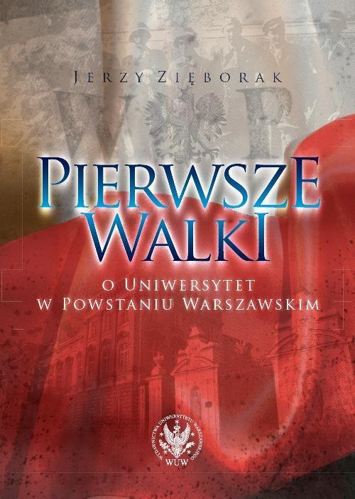 Pierwsze walki o Uniwersytet w Powstaniu Warszawskim - Ebook (Książka PDF) do pobrania w formacie PDF