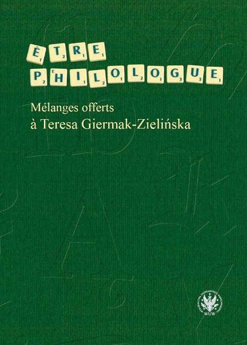 Etre philologue. Melanges offerts a Teresa Giermak-Zielińska - Ebook (Książka PDF) do pobrania w formacie PDF