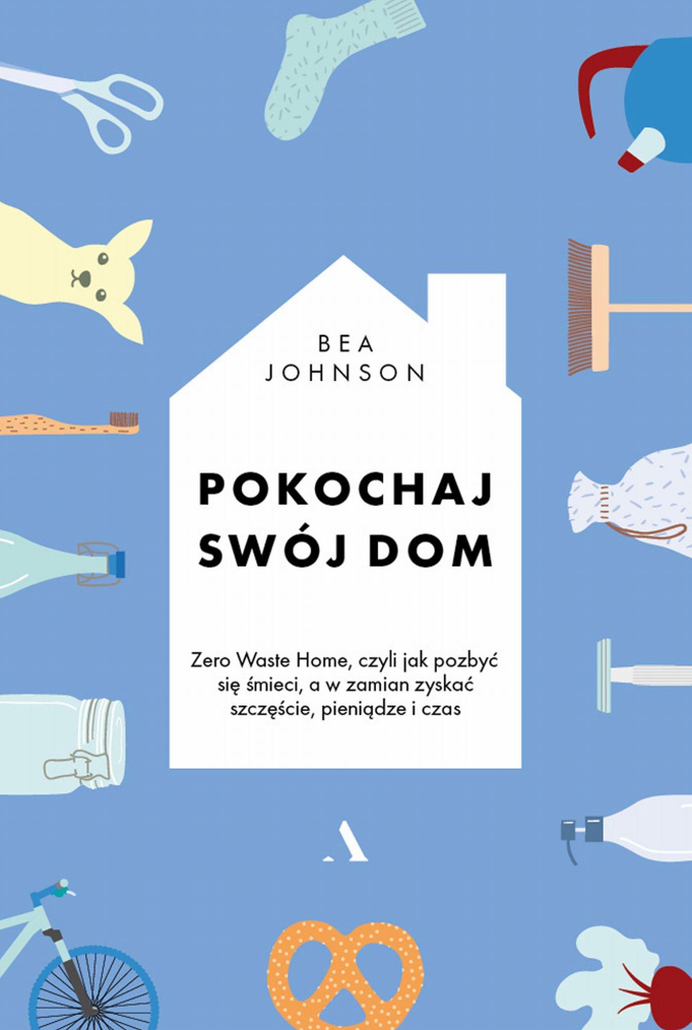 Pokochaj swój dom - Ebook (Książka na Kindle) do pobrania w formacie MOBI